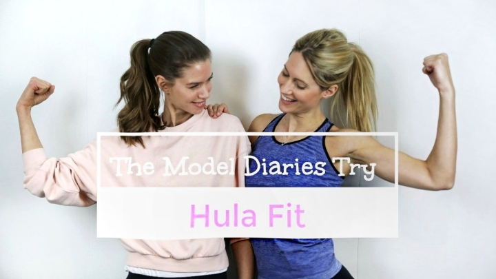Hula Fit – The Model DiariesTry